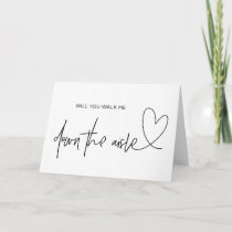 Will You Walk Me Down the Aisle Wedding Card