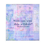 Will you woo this wildcat? Shakespeare quote Scratch Pad