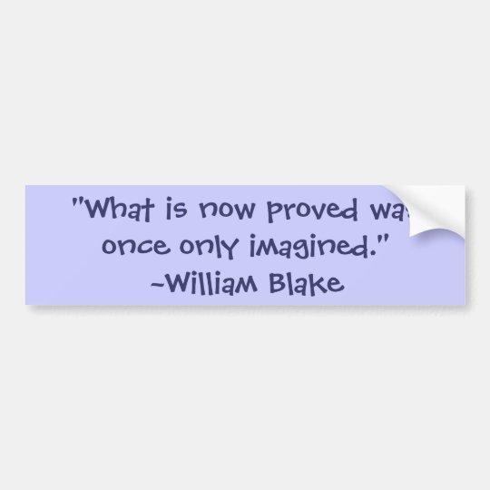 William Blake Imagination Quote Bumper Sticker