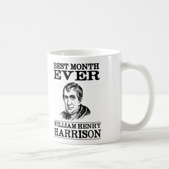William Henry Harrison Best Month Ever Coffee Mug