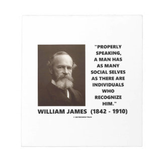 William James Many Social Selves Quote Memo Notepads