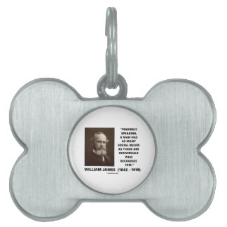 William James Many Social Selves Quote Pet ID Tags