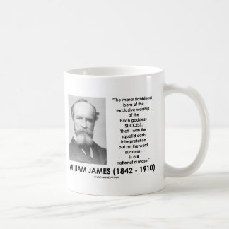 William James Moral Flabbiness Worship Success Classic White Coffee Mug