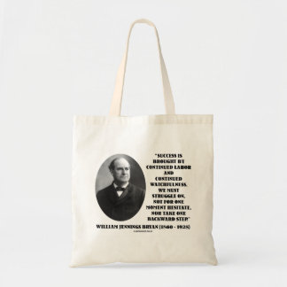 William Jennings Bryan Success Labor Watchfulness Tote Bag