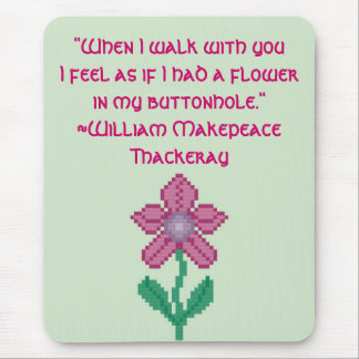William Makepeace Thackeray Flower Quote Mouse Pad