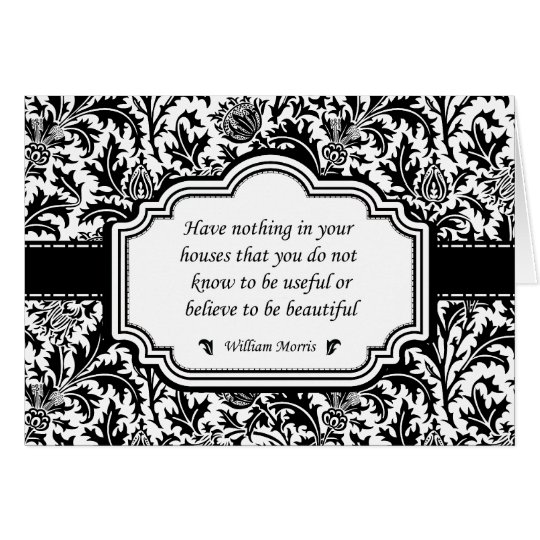William Morris Famous Quotation Beautiful Homes Card