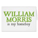 William Morris is my Homeboy Greeting Card