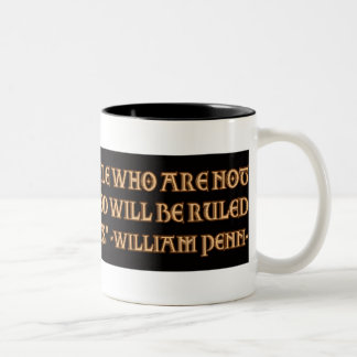 William Penn Quote: Be Ruled by God or Tyrants Mug