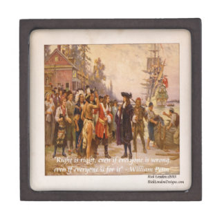 William Penn & Right Is Right Quote Keepsake Box
