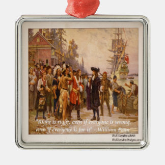 William Penn & Right Is Right Quote Ornament