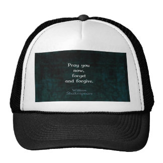 William Shakespeare Forget And Forgive Quote Trucker Hat