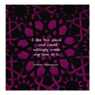 """William Shakespeare Funny Quote """"I like this place Photo Art"""