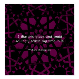 """William Shakespeare Funny Quote """"I like this place Poster"""