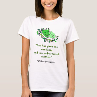 William Shakespeare God has given you one face T-Shirt