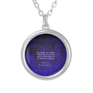 William Shakespeare Inspirational Courage Quote Silver Plated Necklace