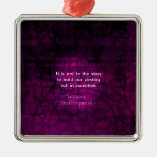 William Shakespeare Inspirational Destiny Quote Metal Ornament