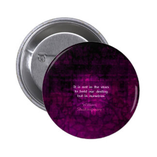 William Shakespeare Inspirational Destiny Quote Pinback Button