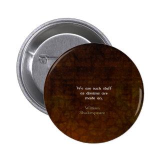 William Shakespeare Inspirational Dream Quote 2 Inch Round Button