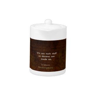 William Shakespeare Inspirational Dream Quote Teapot