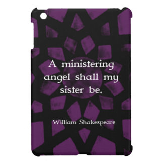 William Shakespeare Inspirational Sister Quote iPad Mini Covers