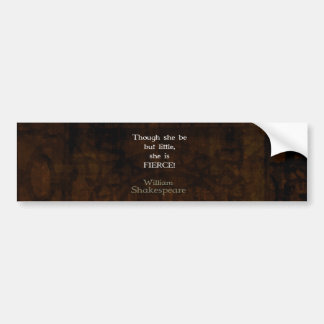 William Shakespeare Little And Fierce Quotation Car Bumper Sticker