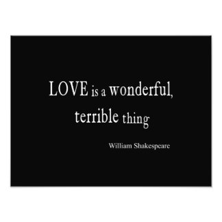 William Shakespeare Love is Wonderful and Terrible Photo Print