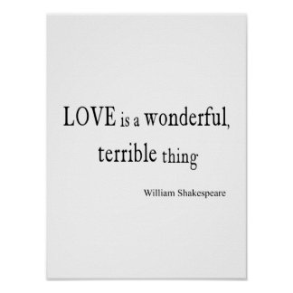 William Shakespeare Love is Wonderful and Terrible Posters