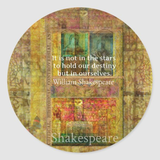 William Shakespeare QUOTE about Destiny Classic Round Sticker