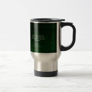 William Shakespeare Quote About Joy And Silence Travel Mug