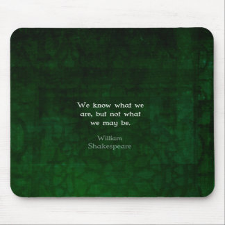 William Shakespeare Quote About Possibilities Mouse Pad