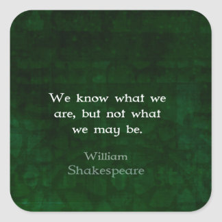 William Shakespeare Quote About Possibilities Square Sticker