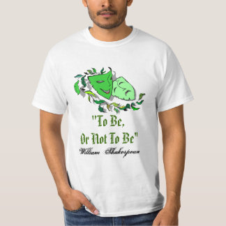 William Shakespeare Quote Drama To Be Or Not Shirt