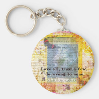 William Shakespeare quote LOVE ALL Keychain