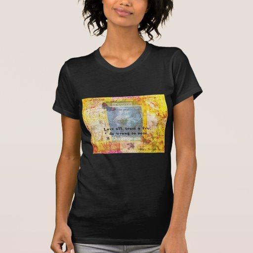 William Shakespeare quote LOVE ALL Tee Shirt