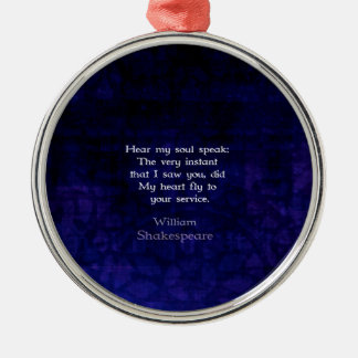 William Shakespeare Romantic Love Quote Metal Ornament