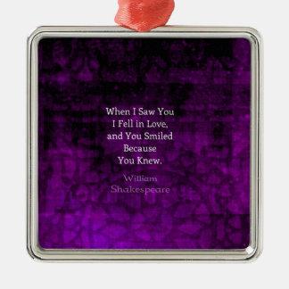 William Shakespeare Romantic Love Saying Metal Ornament