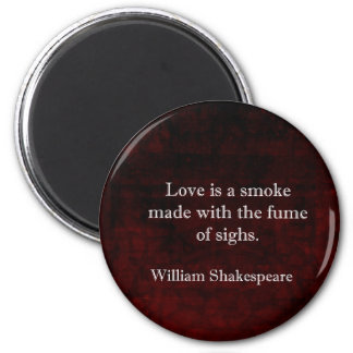 William Shakespeare Romeo and Juliet LOVE Quote 2 Inch Round Magnet