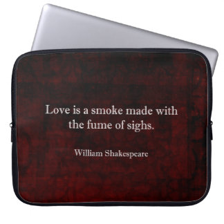 William Shakespeare Romeo and Juliet LOVE Quote Computer Sleeve