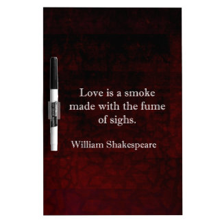 William Shakespeare Romeo and Juliet LOVE Quote Dry Erase Board