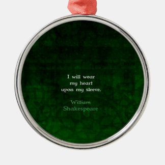 William Shakespeare Whimsical LOVE Quote Metal Ornament