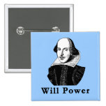 William Shakespeare WILL POWER Tshirts 2 Inch Square Button