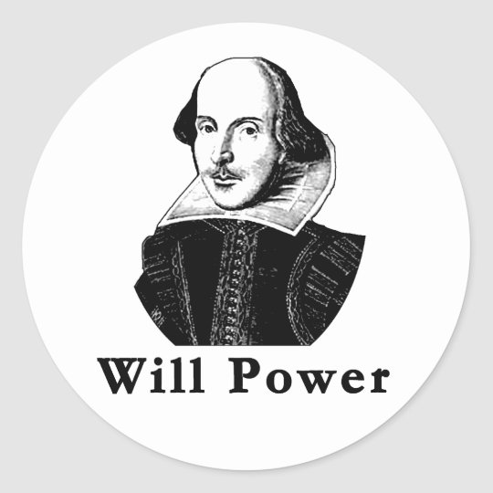William Shakespeare WILL POWER Tshirts Classic Round Sticker