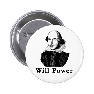 William Shakespeare WILL POWER Tshirts Pinback Button