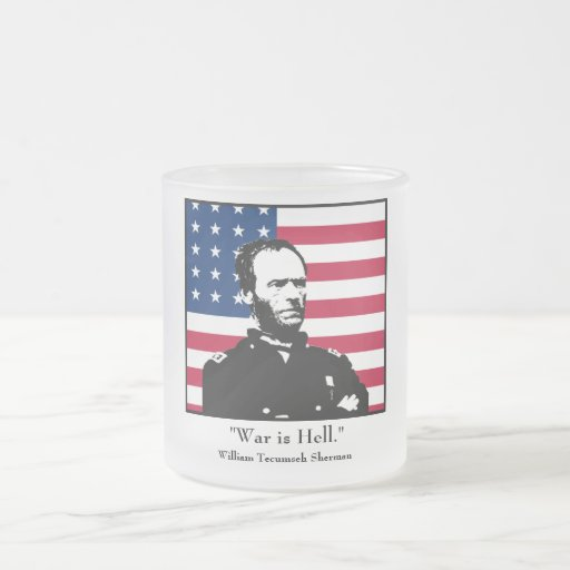 "William Sherman -  ""War is Hell."" 10 Oz Frosted Glass Coffee Mug"