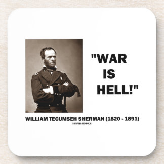 William Tecumseh Sherman War Is Hell Quote Beverage Coaster