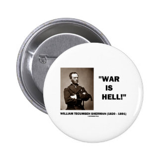 William Tecumseh Sherman War Is Hell Quote Button