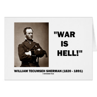 William Tecumseh Sherman War Is Hell Quote Cards