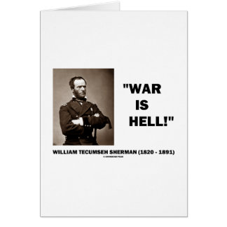 William Tecumseh Sherman War Is Hell Quote Card