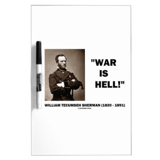William Tecumseh Sherman War Is Hell Quote Dry Erase Board