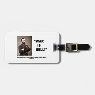 William Tecumseh Sherman War Is Hell Quote Travel Bag Tag